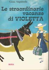 (Giana Anguissola) Le straordinarie vacanze di Violetta 1966 Mursia Corticelli 7