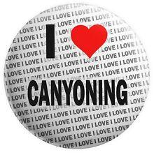 "I Love Canyoning - 3"" 75mm Pin Badge - Gift - Birthday - Stocking Filler"