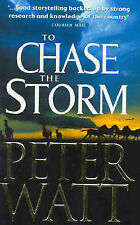 TO CHASE THE STORM - Peter Watt - Brand New