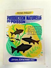 Livre - La Pêche -1973 Production naturelle du poisson - Michel Pollet