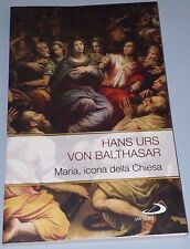 MARIA ICONA DELLA CHIESA - Hans Urs Von Balthasar - Edizioni San Paolo  (N4)