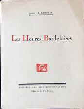 """LE TANNEUR JACQUES """"LES HEURES BORDELAISES"""" 1924"""