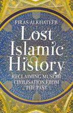 Alkhateeb, Firas-Lost Islamic History (Reclaiming Muslim Ci (UK IMPORT) BOOK NEW