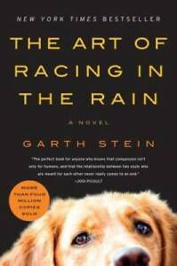 The Art of Racing in the Rain: A Novel - Paperback By Stein, Garth - VERY GOOD