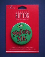 Hallmark BUTTON PIN Christmas Vintage MISTLETOE ME Holiday Pinback NEW