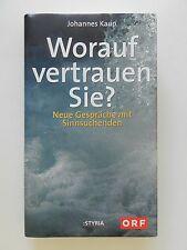 Johannes Kaup Worauf vertrauen Sie Neue Gespräche mit Sinnsuchenden ORF