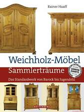 Fachbuch Weichholz-Möbel - Sammlerträume Standardwerk von Prof. Rainer Haaff OVP