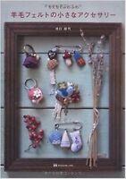 NEEDLE FELT SMALL ACCESSORIES - Japanese Craft Book