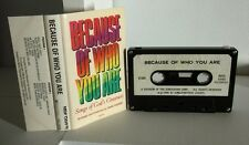 BECAUSE OF WHO YOU ARE cassette tape Songs of God's Greatness 1980s