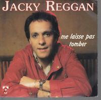 45TRS VINYL 7''/ FRENCH SP JACKY REGGAN / ME LAISSE PAS TOMBER
