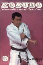Kobudo #3 Okinawan Karate Weapons of Chatan Yara Sai Techu Paperback Richard Kim