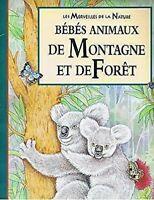 Les Merveilles de La Nature- Bebes Animaux De Montagne Et De Foret Ann Hardy