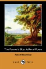 The Farmer's Boy : A Rural Poem by Robert Bloomfield (2008, Paperback)
