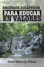 Recursos Didácticos para Educar en Valores (Spanish Edition)