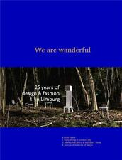 we are wanderful ; 25 years of design & fashion in Limburg
