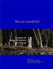 we are wanderful   25 years of design & fashion in Limburg Hannon  Pablo   De Sc