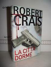 LIBRO Robert Crais LA CITTÀ DORME 1^ed.2004 Traduzione Ilaria Molineri☺
