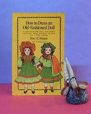 MH Morgan: How To Dress An Old-Fashioned Doll/crafts/sewing/making dolls clothes