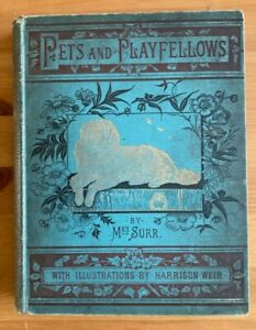 PETS AND PLAYFELLOWS BY MRS SURR (T. NELSON AND SONS 1888)