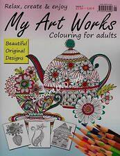 My Art Works. Colouring for Adults. Relax Create & Enjoy. 24 Designs