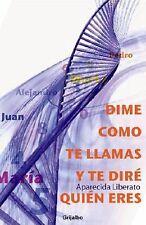 Dime como te llamas y te dire quien eres (Spanish Edition)