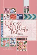 The Cross Stitch Motif Bible : Over 1000 Motifs with Easy to Follow Color Charts