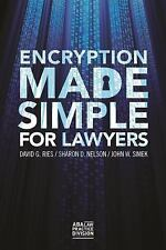 Encryption Made Simple for Lawyers by Sharon D. Nelson, John W. Simek and David