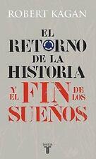 El retorno de la Historia y el fin de los suenos  The Return of History and the