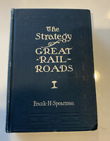 The Strategy of Great Railroads, Frank Spearman 1904 w/maps Great Cond!