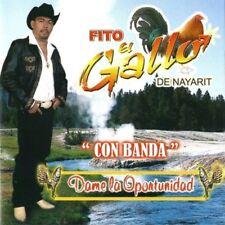 Fito el Gallo de Nayarit Dame la Oportunidad CD Nuevo