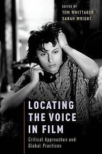 Locating the Voice in Film, Paperback; Whittaker, Tom; Wright, Sarah, OUP USA