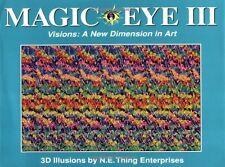 Magic Eye III, Vol. 3 Visions A New Dimension in Art 3D Illustrations by Magic E