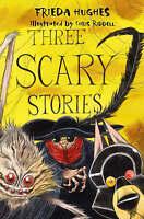 Hughes, Frieda, Three Scary Stories, Very Good Book