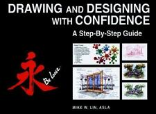 Drawing and Designing with Confidence : A Step-by-Step Guide by Mike W. Lin...