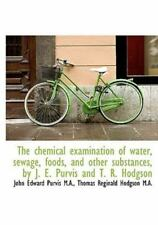 The Chemical Examination of Water, Sewage, Foods, and Other Substances, by J...