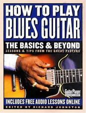 Guitar Player Musician's Library: How to Play Blues Guitar : The Basics and...