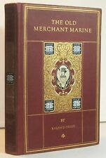 The Old Merchant Marine American Ships & Sailors Privateers Pirates War of 1812