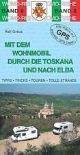 Mit dem Wohnmobil durch die Toskana und nach Elba von Ralf Greus (2011, Taschen…