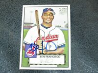 Ben Francisco AUTOGRAPHED Topps Rookie Card BASEBALL CARD