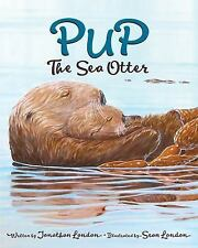 Pup the Sea Otter (Hardback or Cased Book)