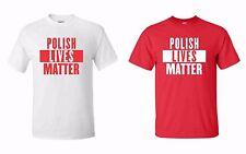POLISH LIVES MATTER T-SHIRT - ASST. COLORS & SIZES