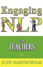 Nlp For Teachers (engaging Nlp): By Judy Bartkowiak