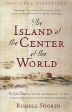 The Island at the Center of the World; Russell Shorto. Dutch Manhattan LIKE NEW!