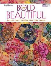 Bold and Beautiful: Artful Quilts from Just One Fabric by Judi Dains...