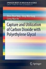 Capture and Utilization of Carbon Dioxide with Polyethylene Glycol by...