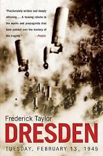 Dresden: Tuesday, February 13, 1945 Taylor, Frederick Paperback
