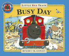 Little Red Train: Busy Day by Blathwayt, Benedict