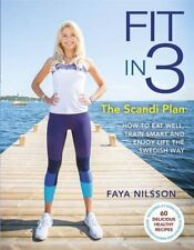 Fit in 3: The Scandi Plan: How to Eat Well, Train Smart and Enjoy Life The Swedi