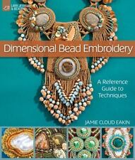 Dimensional Bead Embroidery: A Reference Guide to Techniques Lark Jewelry & Bea