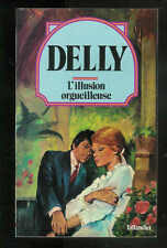"Delly : L'illusion orgueilleuse "" Editions Tallandier """